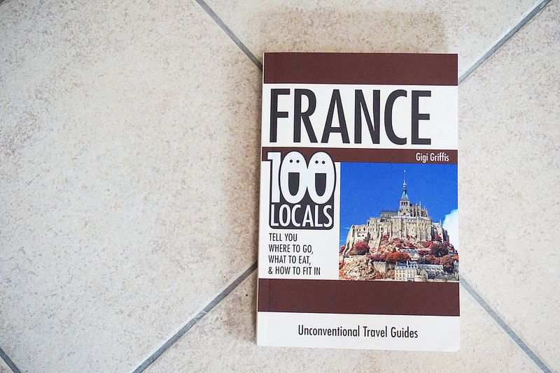 Experience France Like a Local (New Travel Guide & a Bonus Offer!)